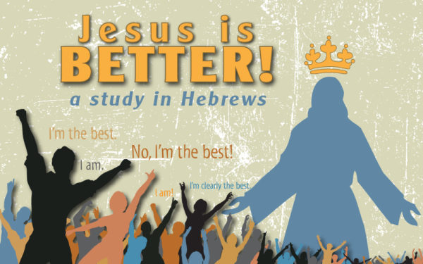 Jesus Is Better: Introduction Image