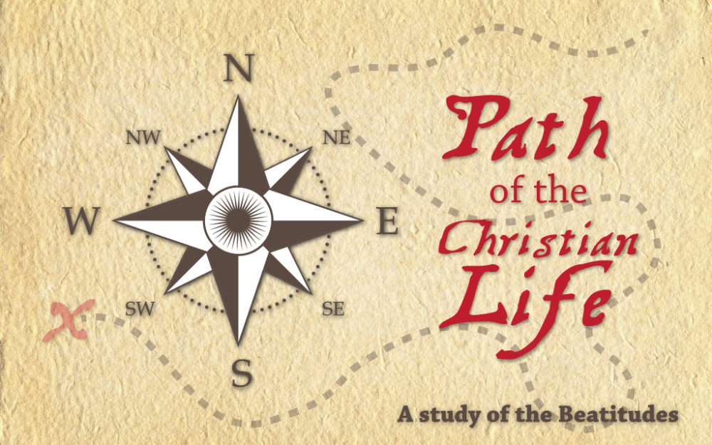 Path of the Christian Life: the Beatitudes