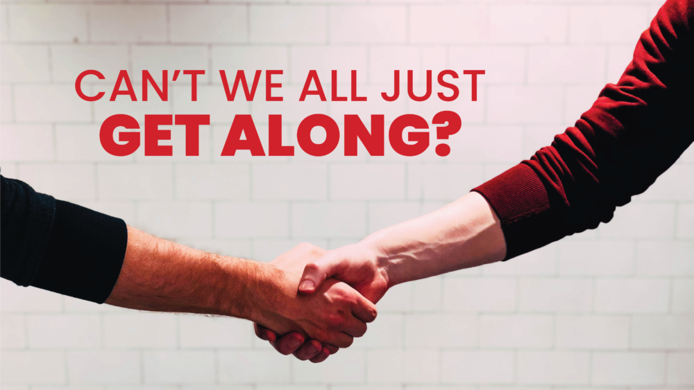 Can\'t We All Just Get Along?