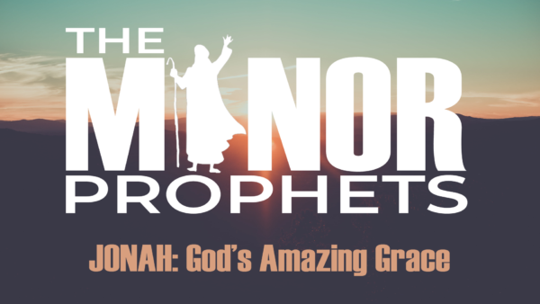 God's Amazing Grace: An Introduction to the Book of Jonah Image